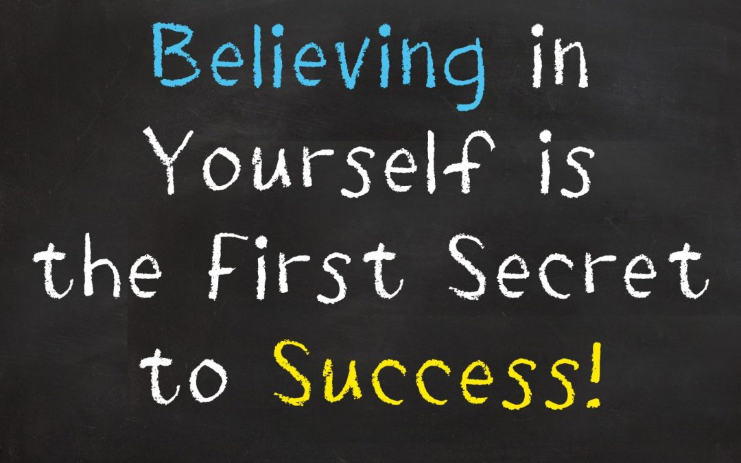 Why Self-Belief Is The Foundation To Your Success